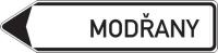 Dopravní značka: IS 4c Směrová tabule (s jedním místním cílem)